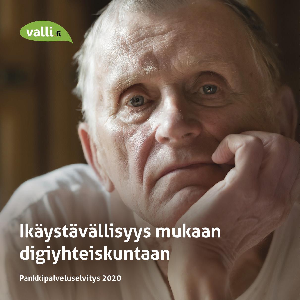 Lähikuva vanhasta miehestä, joka katsoo suoraan kameraan ja nojaa käteensä. Tekstinä valli.fi. Ikäystävällisyys mukaan difiyhteiskuntaan. Pankkipalveluselvitys 2020.